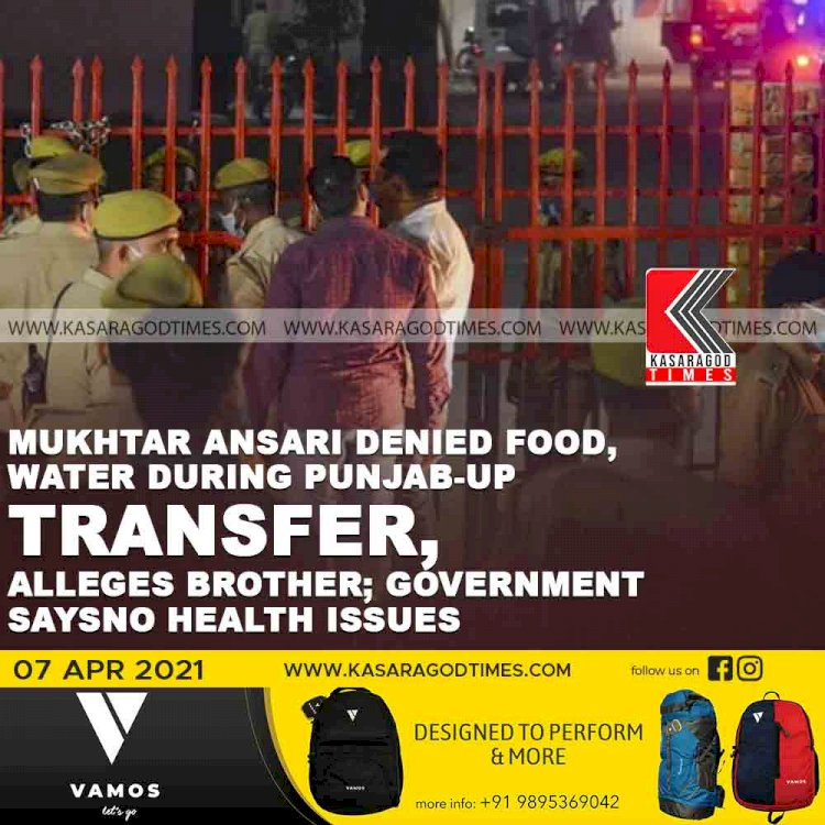 Mukhtar Ansari denied food, water during Punjab-UP transfer, alleges brother; government saysno health issues