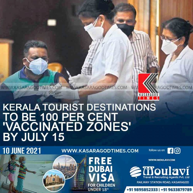 Kerala tourist destinations to be 100 per cent 'vaccinated zones' by July 15