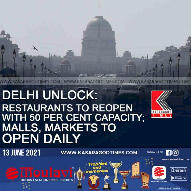 Delhi unlock: Restaurants to reopen with 50 per cent capacity; malls, markets to open daily