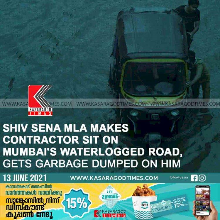 Shiv Sena MLA makes contractor sit on Mumbai's waterlogged road, gets garbage dumped on him