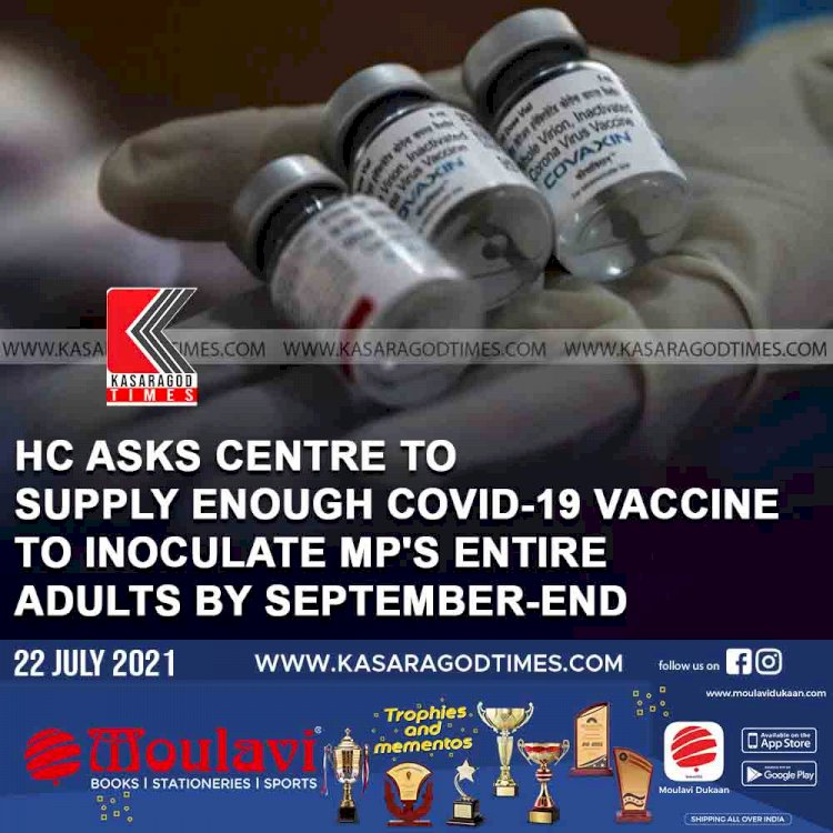 HC asks Centre to supply enough COVID-19 vaccine to inoculate MP's entire adults by September-end